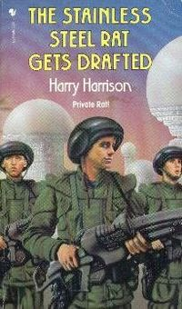 The Stainless Steel Rat Gets Drafted, Harry Harrison