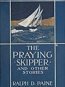 The Praying Skipper, and Other Stories, Ralph Delahaye Paine