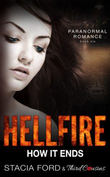 Hellfire – How It Ends, Stacia Ford, Third Cousins