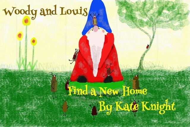 Woody and Louis Find a New Home, Kate Knight