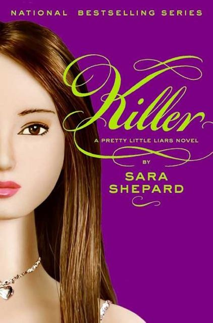 Pretty Little Liars 6 - Killer, Sara Shepard