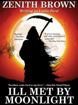 Ill Met by Moonlight, Zenith Brown, Leslie Ford