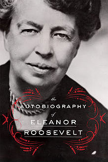 The Autobiography of Eleanor Roosevelt, Eleanor Roosevelt