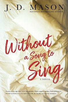 Without A Song To Sing, TBD, J.D. Mason