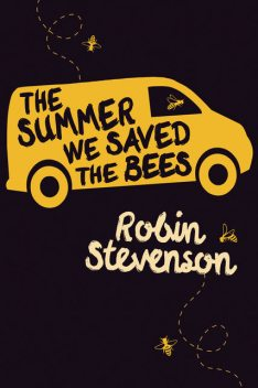 The Summer We Saved the Bees, Robin Stevenson
