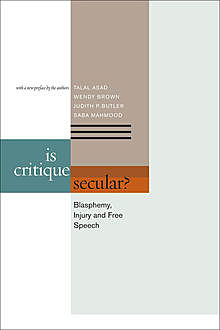 Is Critique Secular, Judith Butler, Saba Mahmood, Wendy Brown, Talal Asad