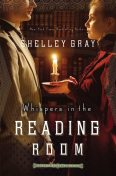 Whispers in the Reading Room, Shelley Gray