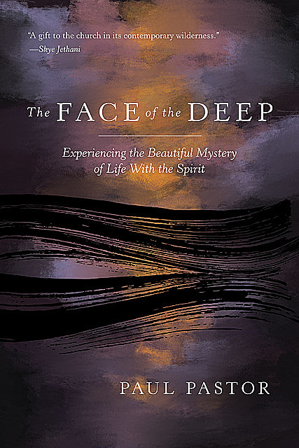 The Face of the Deep, Paul J. Pastor