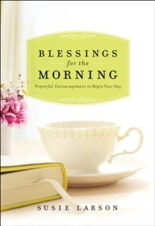 Blessings for the Morning, Susie Larson