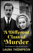 A Different Class Of Murder, Laura Thompson