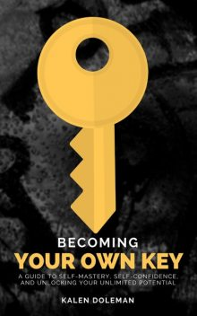 Becoming Your Own Key, Kalen Doleman