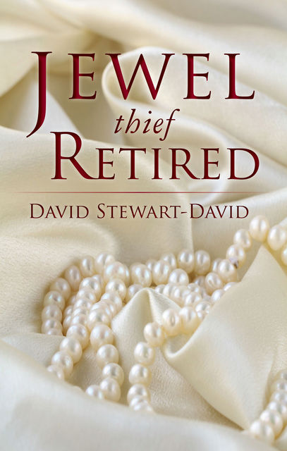 Jewel Thief Retired, David Stewart-David