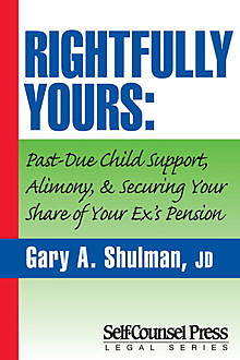 Rightfully Yours, Gary A.Shulman