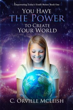 You Have the Power to Create Your World, C. Orville McLeish
