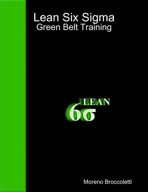 Lean Six Sigma – Green Belt Training, Moreno Broccoletti