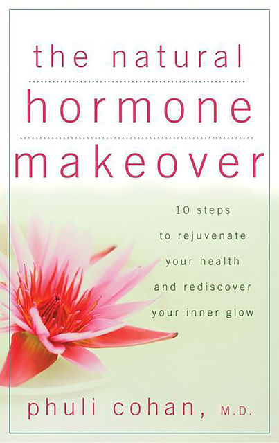 The Natural Hormone Makeover, Phuli Cohan