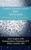 English Russian Polish Bible – The Gospels – Matthew, Mark, Luke & John, Truthbetold Ministry