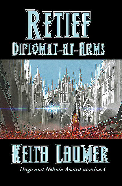 Retief: Diplomat-at-Arms, Keith Laumer