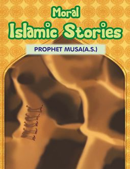 Moral Islamic Stories Prophet Musa(a.s.), Portrait Publishing