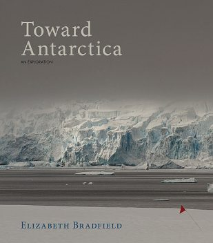 Toward Antarctica, Elizabeth Bradfield