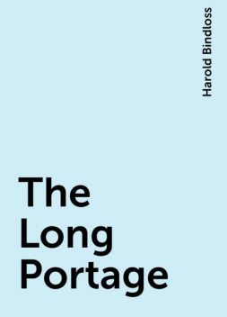 The Long Portage, Harold Bindloss