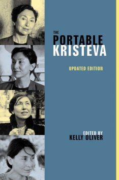 The Portable Kristeva, Edited by Kelly Oliver