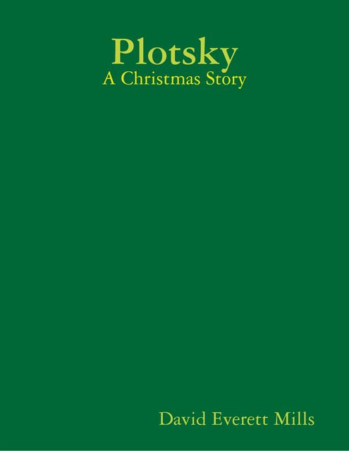 Plotsky – A Christmas Story, David Mills