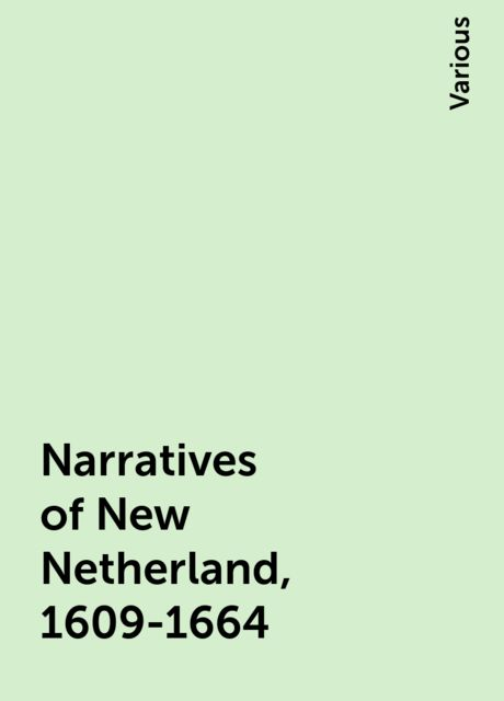 Narratives of New Netherland, 1609-1664, Various