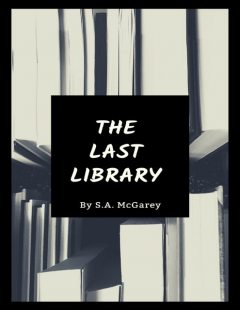 The Last Library, S.A. McGarey