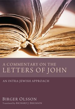 A Commentary on the Letters of John, Birger Olsson