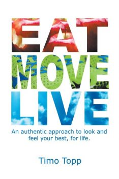 Eat Move Live, Timo Topp