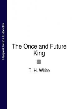 The Once and Future King, Terence Hanbury White