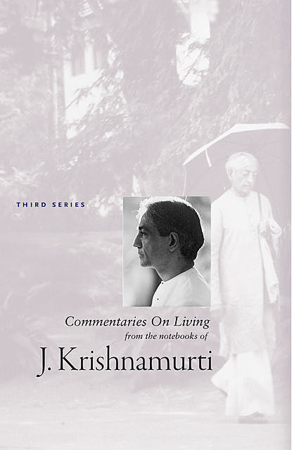 Commentaries On Living Third Series, Krishnamurti