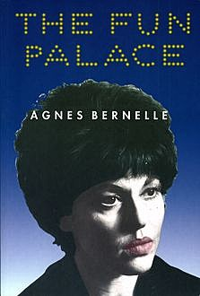 The Fun Palace, Agnes Bernelle