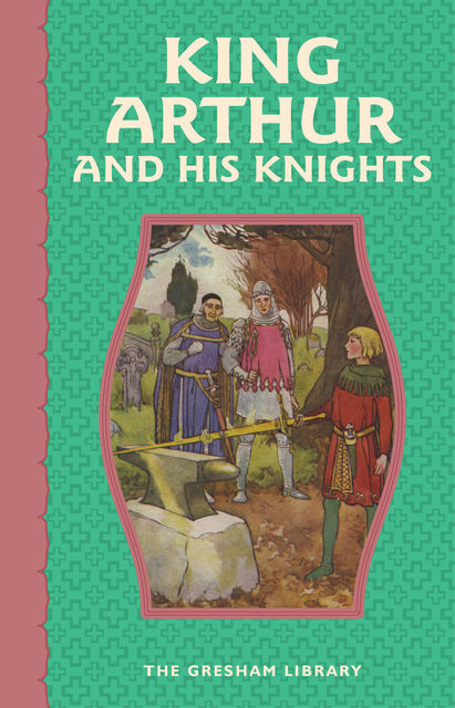 King Arthur and His Knights,