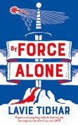 By Force Alone, Lavie Tidhar