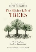 Hidden Life of Trees, Peter Wohlleben