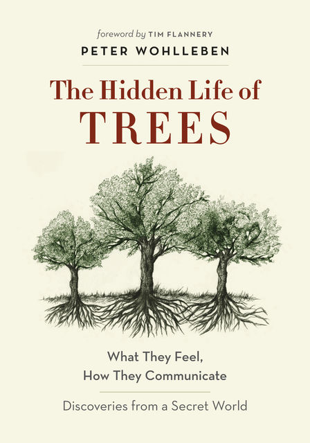 The Hidden Life of Trees, Peter Wohlleben