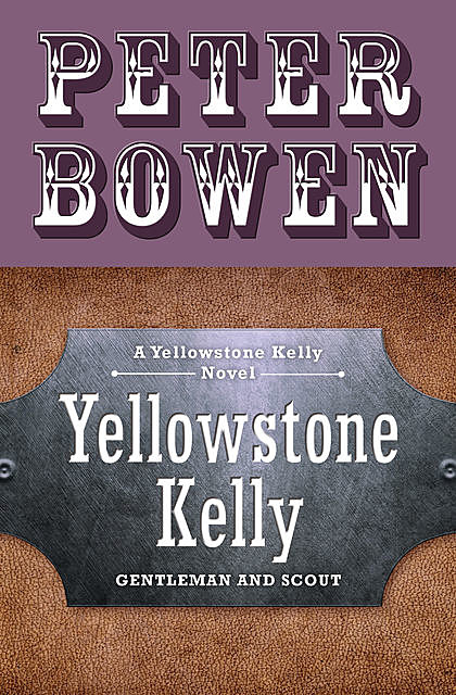 Yellowstone Kelly, Peter Bowen