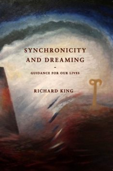 Synchronicity and Dreaming, Richard King