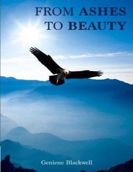 From Ashes to Beauty, Geniene Blackwell