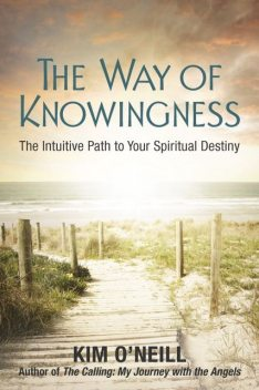 The Way of Knowingness, Kim O'Neill