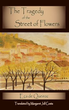 The Tragedy of the Street of Flowers, MARGARET JULL COSTA, Eca de Queiroz