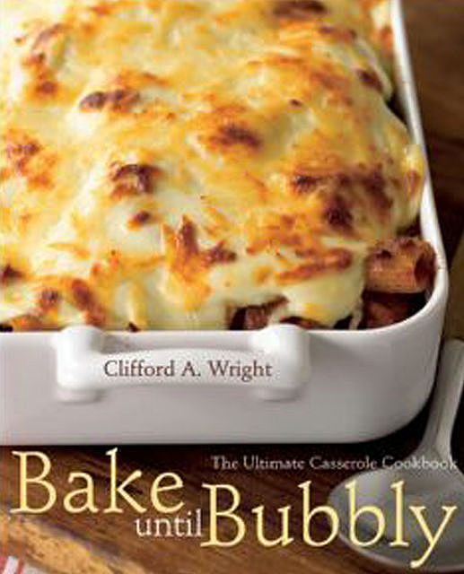 Bake Until Bubbly, Clifford A. Wright