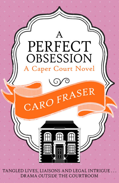 A Perfect Obsession, Caro Fraser