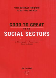 Good To Great And The Social Sectors, James Collins