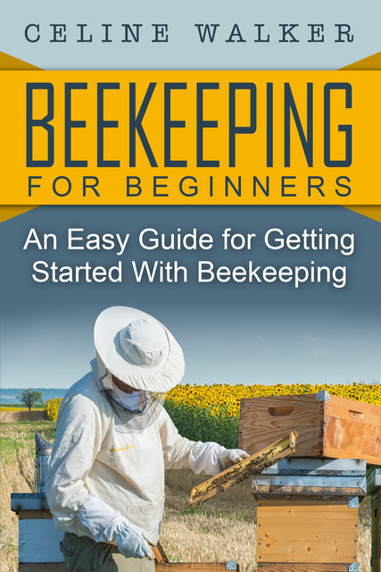 Beekeeping, Celine Walker