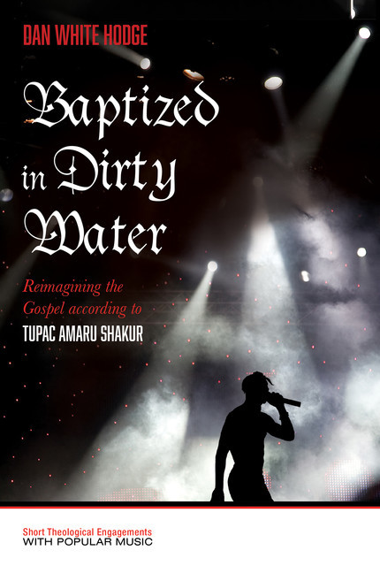 Baptized in Dirty Water, Daniel White Hodge