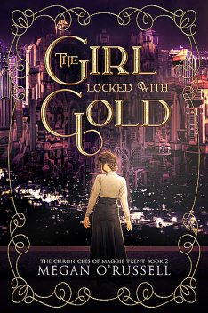 The Girl Locked With Gold, Megan O'Russell