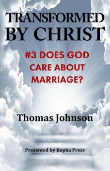 Transformed by Christ #3, THOMAS Johnson
